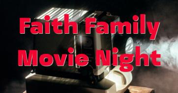 Faith Family Movie Night Feb. 22